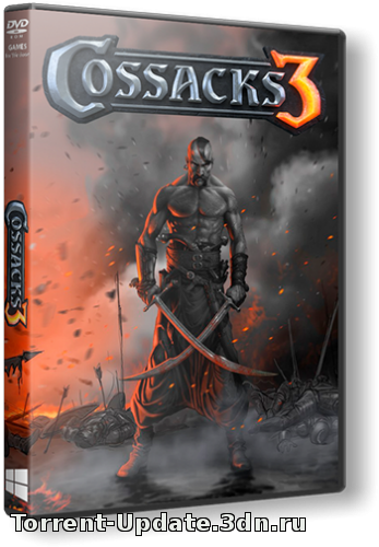 Казаки 3 / Cossacks 3 [v 1.3.7.63.4858 u32] (2016) PC | Repack от =nemos=