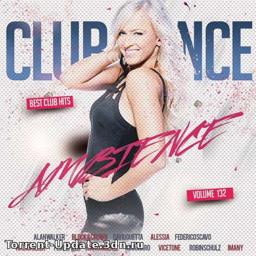 Сборник - Club Dance Ambience Vol.132 (2018) MP3