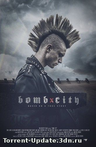 Город-бомба / Bomb City (2017) WEB-DLRip