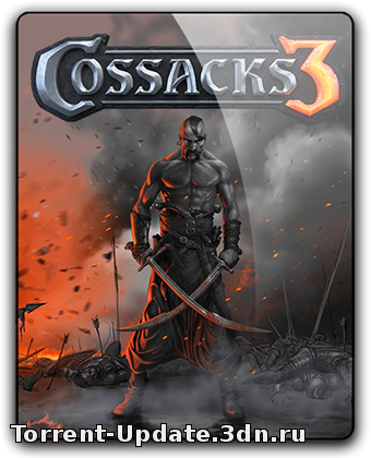 Казаки 3 / Cossacks 3 [v 2.0.5...